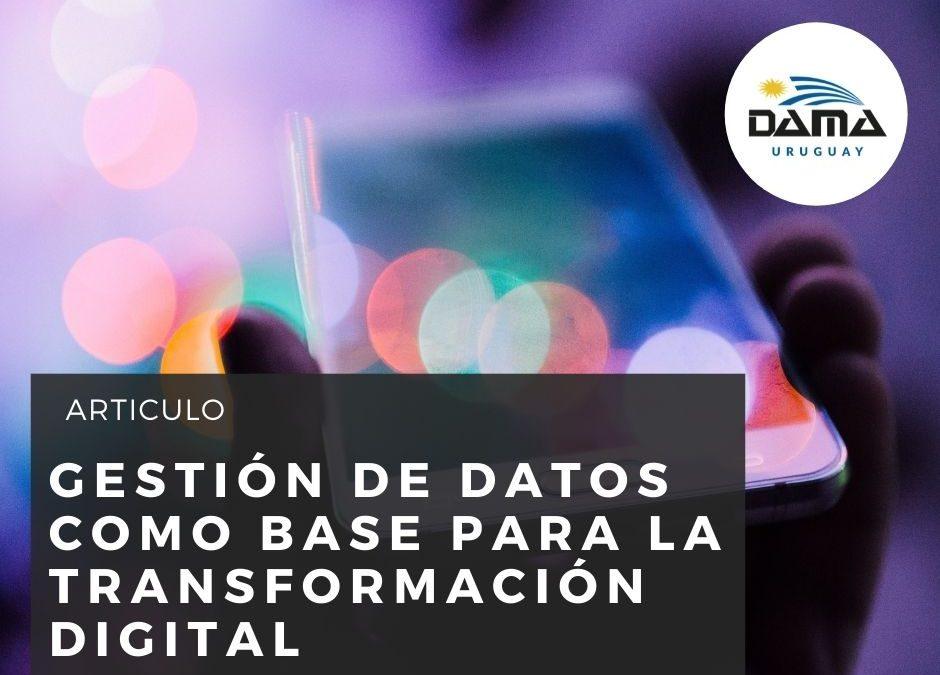 Gestión de Datos como base para la Transformación Digital