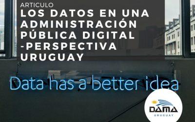 Los datos en una administración pública digital – Perspectiva Uruguay